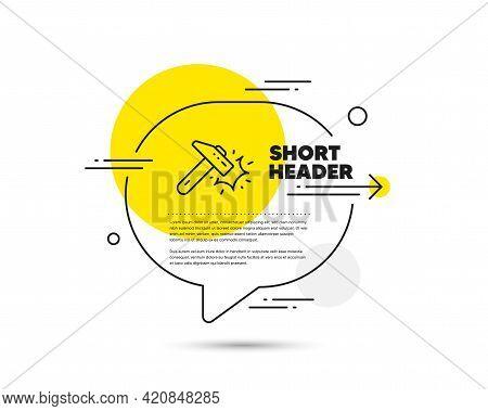Hammer Blow Line Icon. Speech Bubble Vector Concept. Crash Protection Sign. Repair Tool Symbol. Hamm
