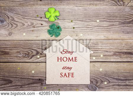 Coronavirus Quarantine Motivational Poster With Phrase Stay Home, Stay Safe. House Symbol With Four-