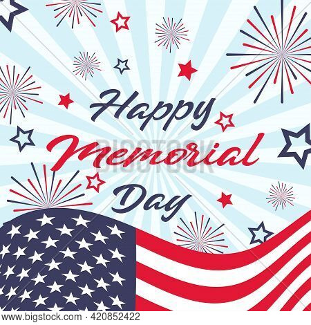 Happy Memorial Day Background With Usa National Flag, Stars, Stripes And Fireworks. Memorial Day Des