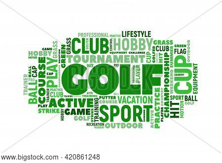 Golf Sport Tags Cloud With Vector Words Of Golf Game, Ball And Club, Green Course, Putter, Flag And