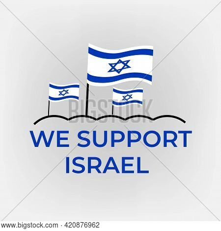 We All Support Israel Poster Design. Flag Waving. Stand With Israel, Israel Is Protecting Civilians,