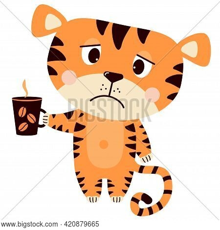 Sad, Upset, Grumpy Tiger With A Cup Of Coffee. Vector Illustration. Cute Concept Animal Character Fo