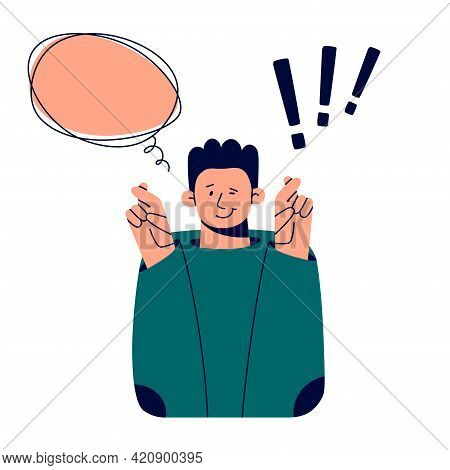 Luck And Sign Language Concept. The Man Crosses His Fingers For Good Luck. Exclamation Mark And Bubb
