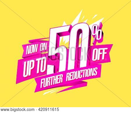 Up to 50% off, further reductions now on, sale web banner design mockup, rasterized version
