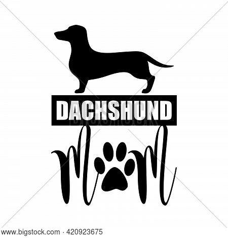 Dachshund Mom Tshirt Design Vector With Dog Silhouette