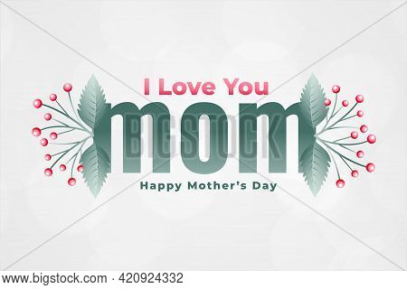 Love You Mom Happy Mothers Day Greeting