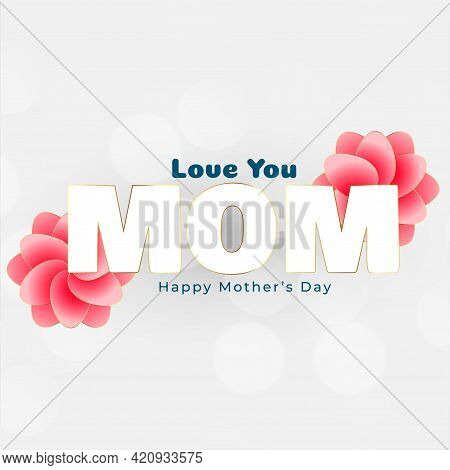 Love You Mom Message For Happy Mothers Day