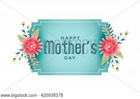 Happy Mothers Day Flower Frame Beautiful Background