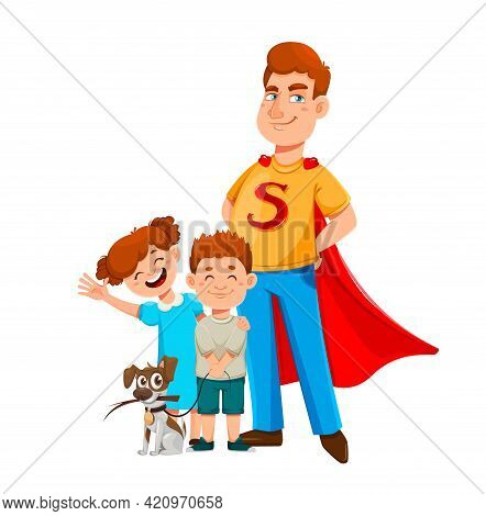 Happy Father's Day. Dad In Superhero Costume Stands With His Son And Daughter. Cheerful Cartoon Char