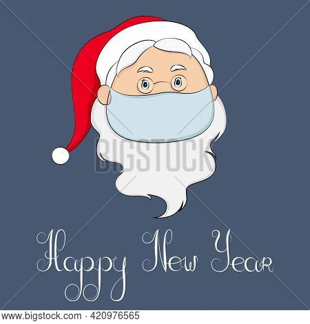 New Year 2022 Greeting Card. Santa Claus In Medical Mask. Vector Illustration.