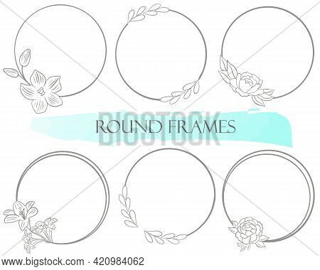 Set Of Simple Round Frames With Flowers And Leaves. Vector. Circular Frames With Floral Elements. Si