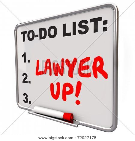 Lawyer Up words written with red marker or pen on a to-do list dry erase board reminding you to hire an attorney to handle a legal problem or lawsuit