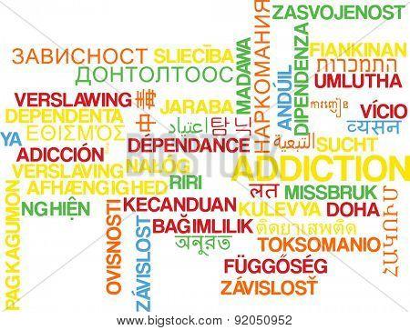 Background concept wordcloud multilanguage international many language illustration of addiction