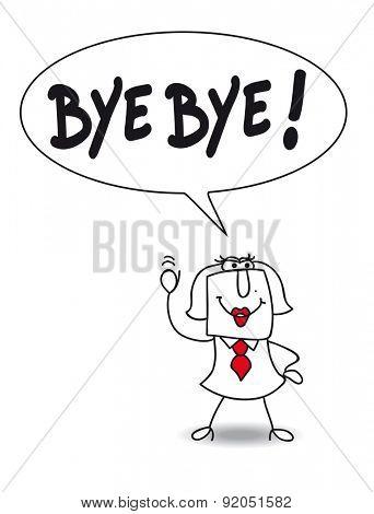 Bye. Karen says Bye bye.