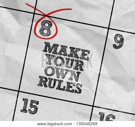 Concept image of a Calendar with the text: Make Your Own Rules
