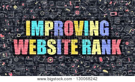 Improving Website Rank Concept. Improving Website Rank Drawn on Dark Wall. Improving Website Rank in Multicolor. Improving Website Rank Concept in Modern Doodle Style.