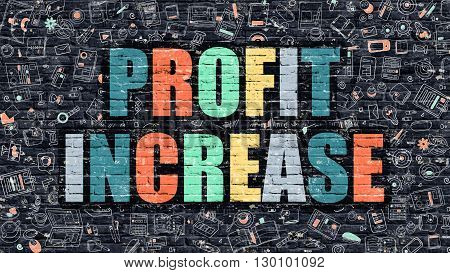 Profit Increase Concept. Modern Illustration. Multicolor Profit Increase Drawn on Dark Brick Wall. Doodle Icons. Doodle Style of  Profit Increase Concept. Profit Increase on Wall.