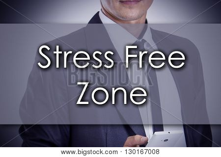 Stress Free Zone - Young Businessman With Text - Business Concept