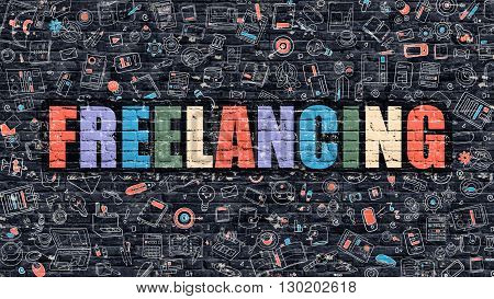 Freelancing Concept. Freelancing Drawn on Dark Wall. Freelancing in Multicolor. Freelancing Concept. Modern Illustration in Doodle Design of Freelancing.