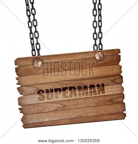 superman, 3D rendering, wooden board on a grunge chain