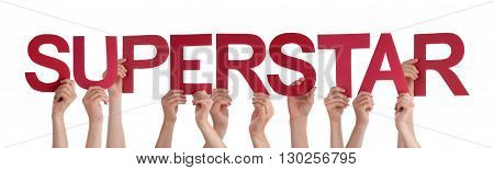 Many Caucasian People And Hands Holding Red Straight Letters Or Characters Building The Isolated English Word Superstar On White Background