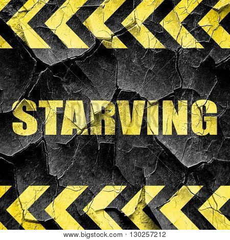 starving, black and yellow rough hazard stripes