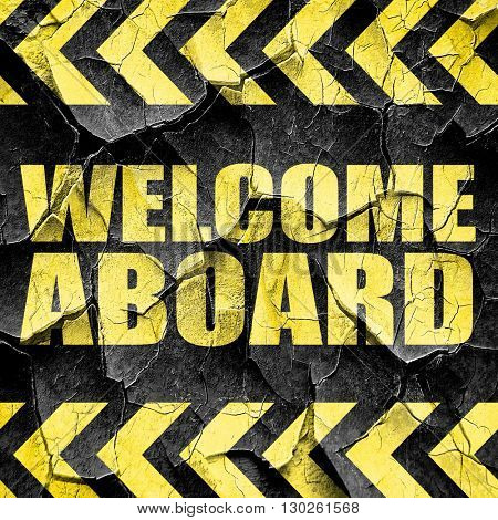 welcome aboard, black and yellow rough hazard stripes