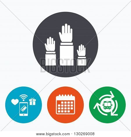 Election or voting sign icon. Hands raised up symbol. People referendum. Mobile payments, calendar and wifi icons. Bus shuttle.