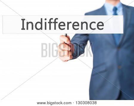 Indifference - Businessman Hand Holding Sign