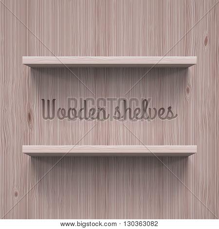 Two horizontal wooden shelves. Illustration for best design template
