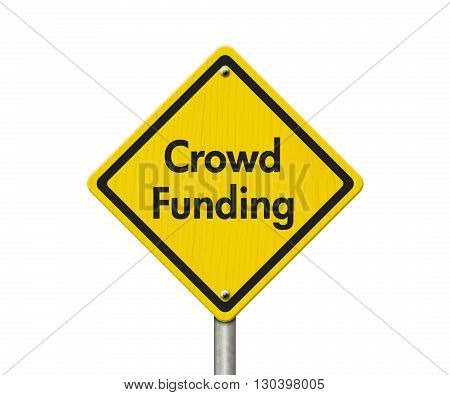Yellow Warning Crowd Funding Highway Road Sign Red Yellow Warning Highway Sign with words Crowd Funding isolated on white, 3D Illustration