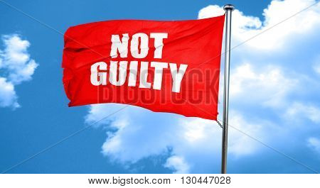 not guilty, 3D rendering, a red waving flag