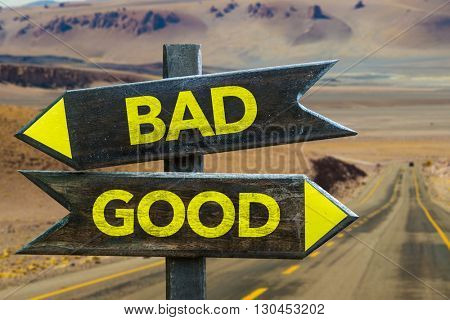 Bad - Good crossroad in a desert background