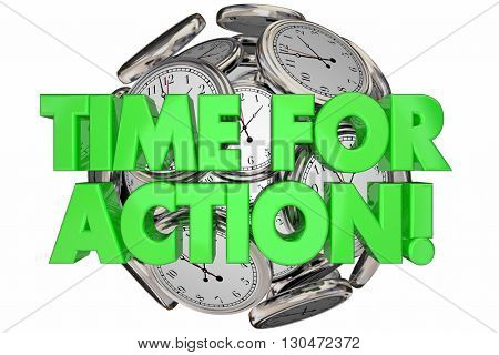 Time for Action Ticking Clocks Urgent Message Words 3d Illustration