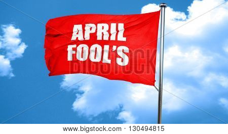april fool's, 3D rendering, a red waving flag