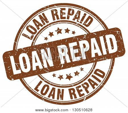 loan repaid brown grunge round vintage rubber stamp