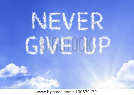 Never Give Up cloud word with a blue sky
