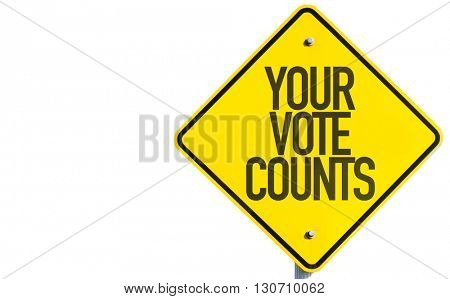 Your Vote Counts sign isolated on white background