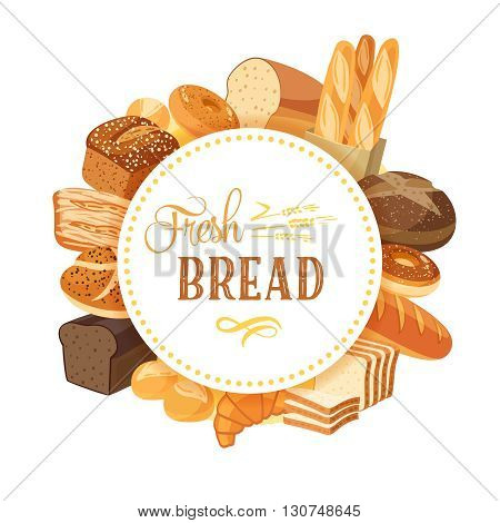 Round label with bread assortment: rye, ciabatta, wheat, whole grain, bagel, sliced, french baguette, croissant and so. Design template, frame, banner. Vector illustration, isolated on white, eps 10.