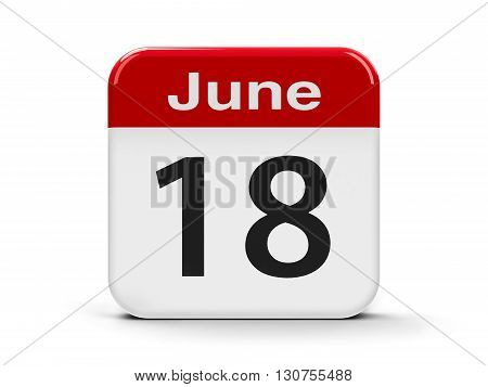 Calendar web button - The Eighteenth of June three-dimensional rendering 3D illustration
