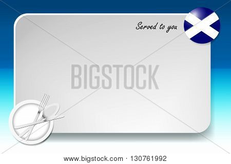 Notice board with inscription inscription Served by and with a Scottish round-flag in the corner. Plate with cutlery set is in the opposite corner.