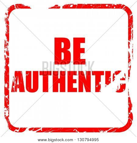 be authentic, red rubber stamp with grunge edges
