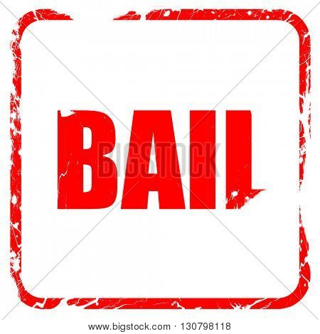 bail, red rubber stamp with grunge edges