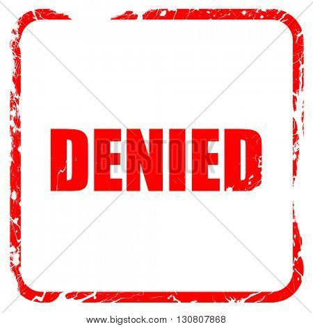 denied sign background, red rubber stamp with grunge edges