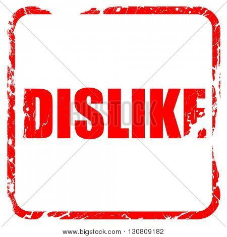 dislike, red rubber stamp with grunge edges