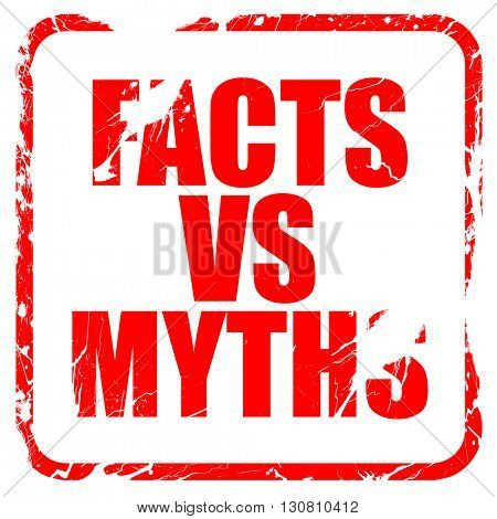facts vs myths, red rubber stamp with grunge edges