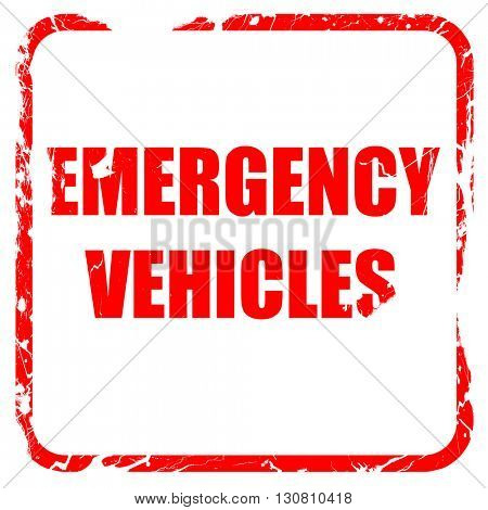 Emergency services sign, red rubber stamp with grunge edges