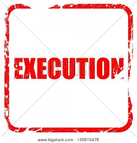 execution, red rubber stamp with grunge edges