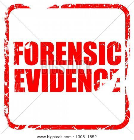forensic evidence, red rubber stamp with grunge edges