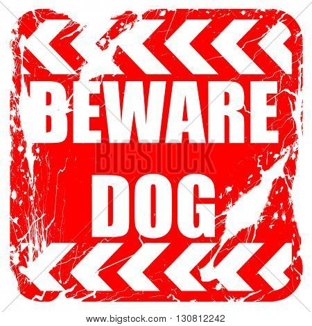 Beware of dog sign, red rubber stamp with grunge edges